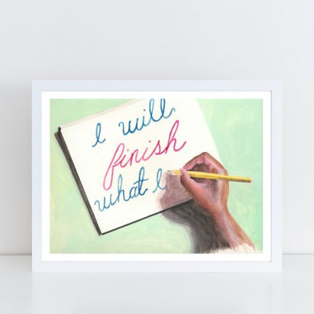 'I Will Finish…' – A3 Heavyweight Art Print